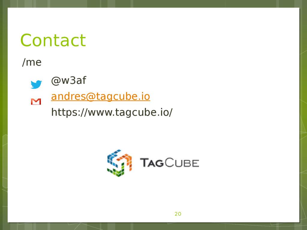 20 /me @w3af andres@tagcube.io https://www.tagc...