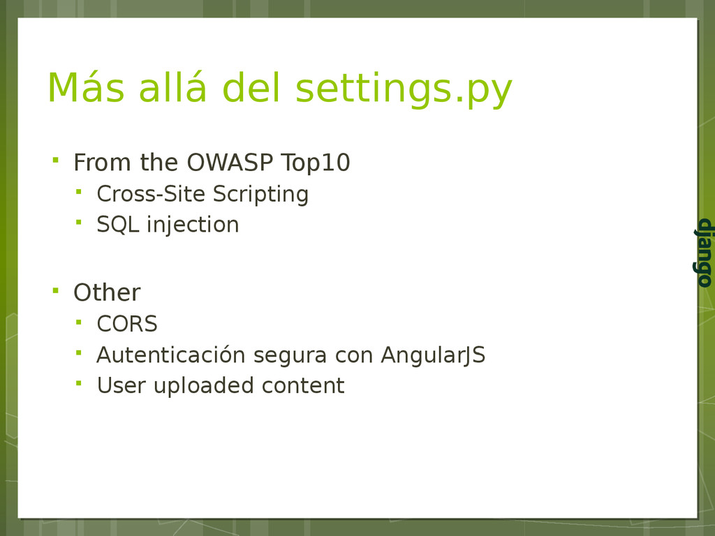Más allá del settings.py  From the OWASP Top10...