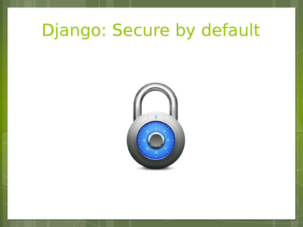 Django: Secure by default