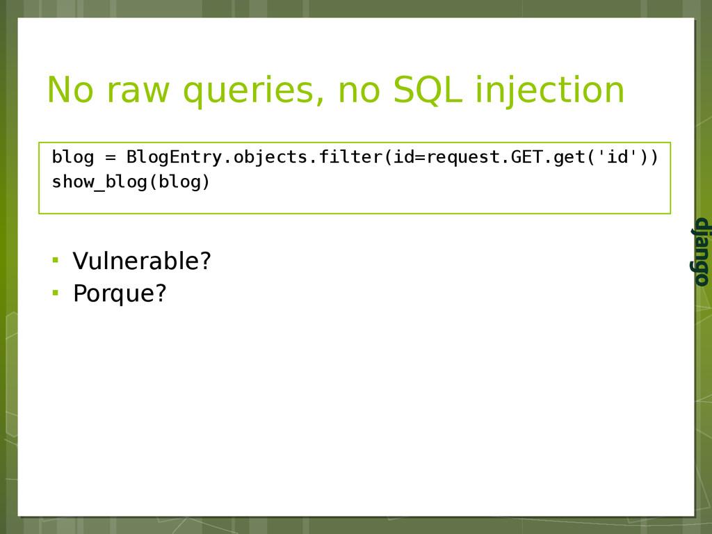 No raw queries, no SQL injection blog = BlogEnt...