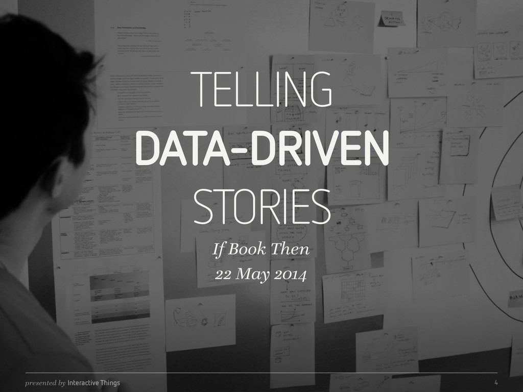 presented by Interactive Things TELLING  DATA-...