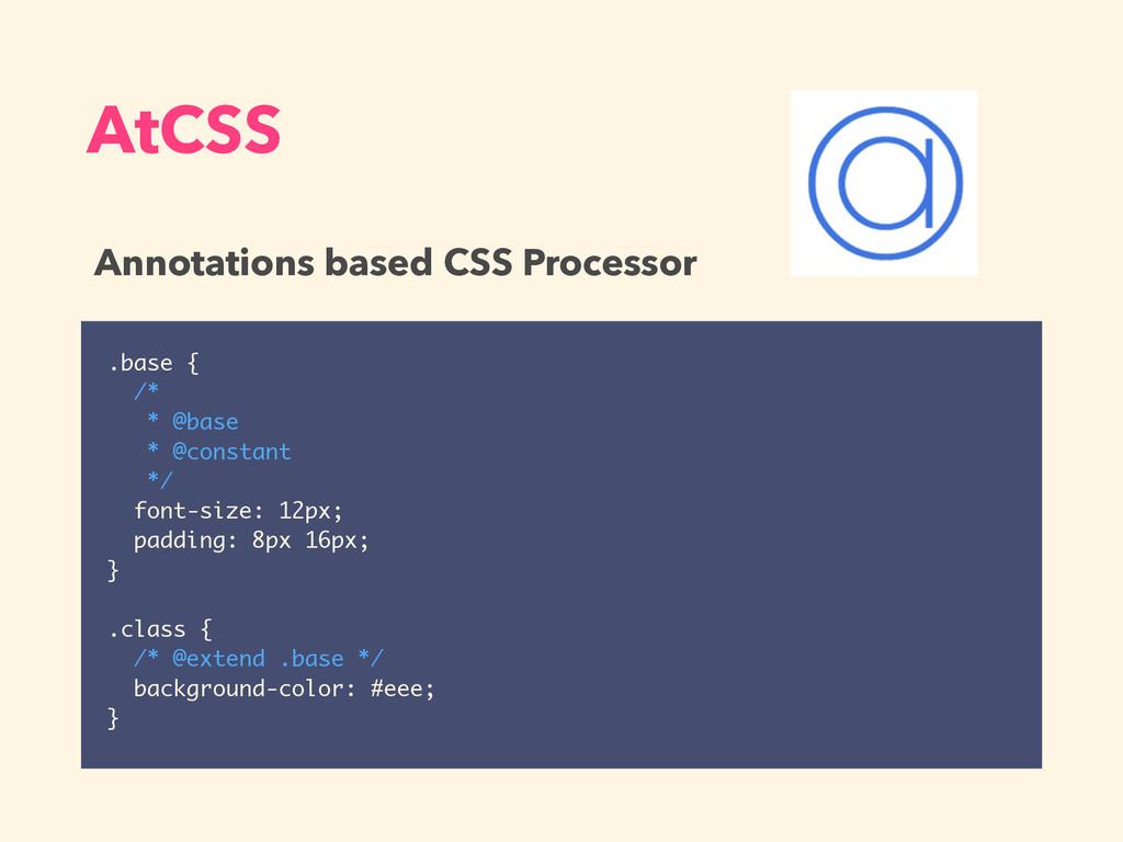 AtCSS .base { /* * @base * @constant */ font-si...