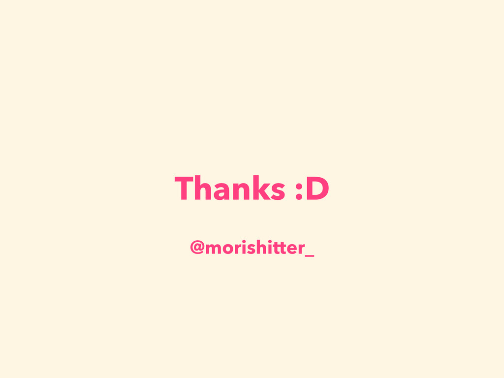 Thanks :D @morishitter_
