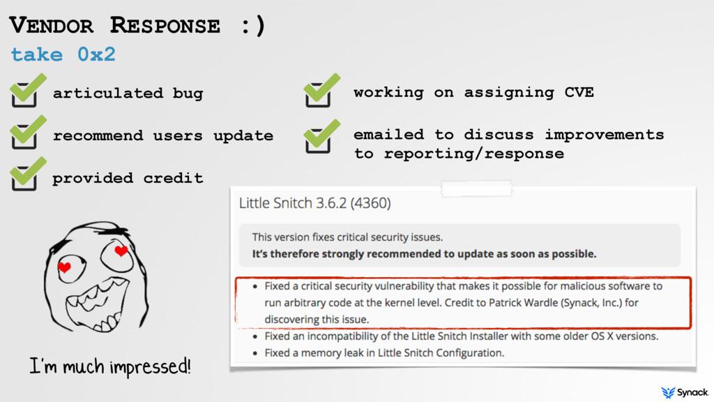take 0x2 VENDOR RESPONSE :) articulated bug rec...