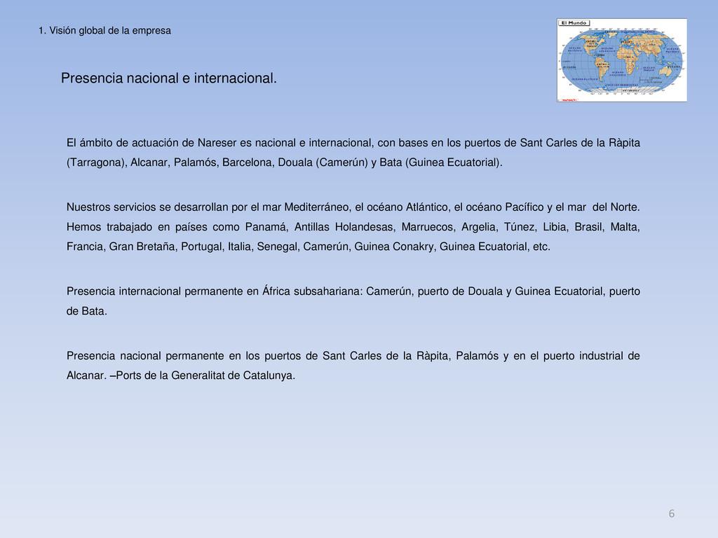 Presencia nacional e internacional. 6 El ámbito...