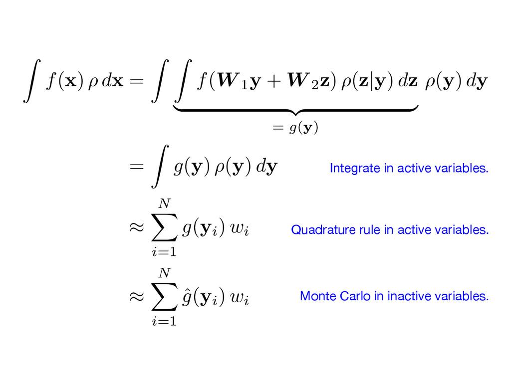 Z f( x ) ⇢ d x = Z Z f(W 1y + W 2z ) ⇢( z | y )...