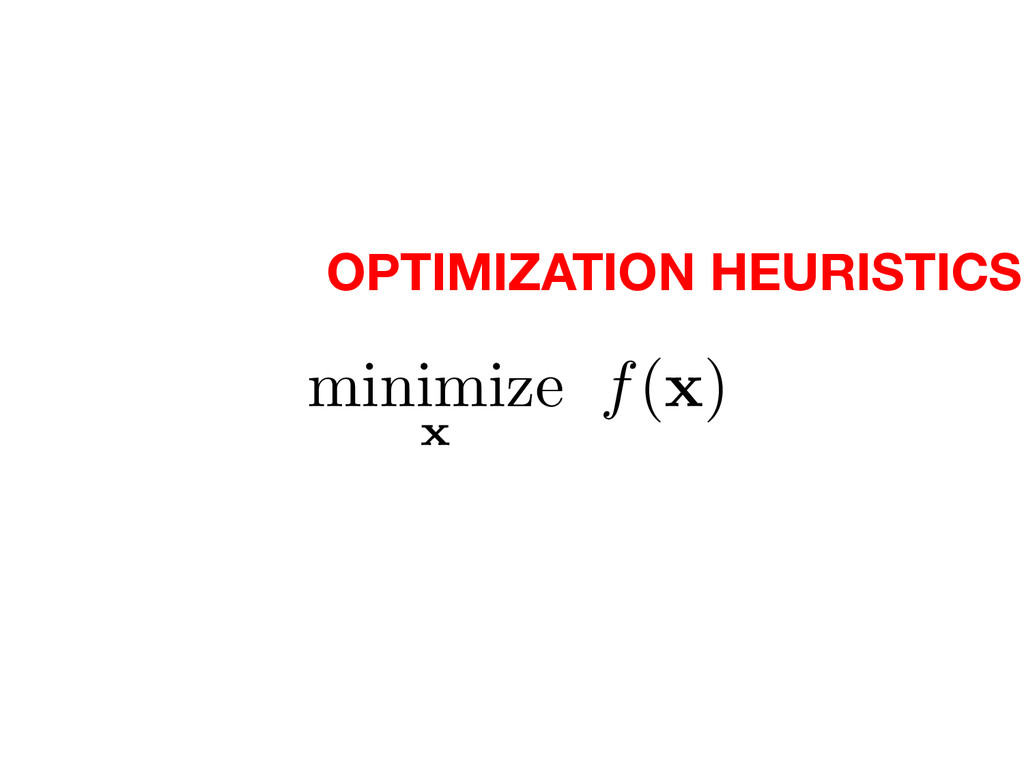 OPTIMIZATION HEURISTICS