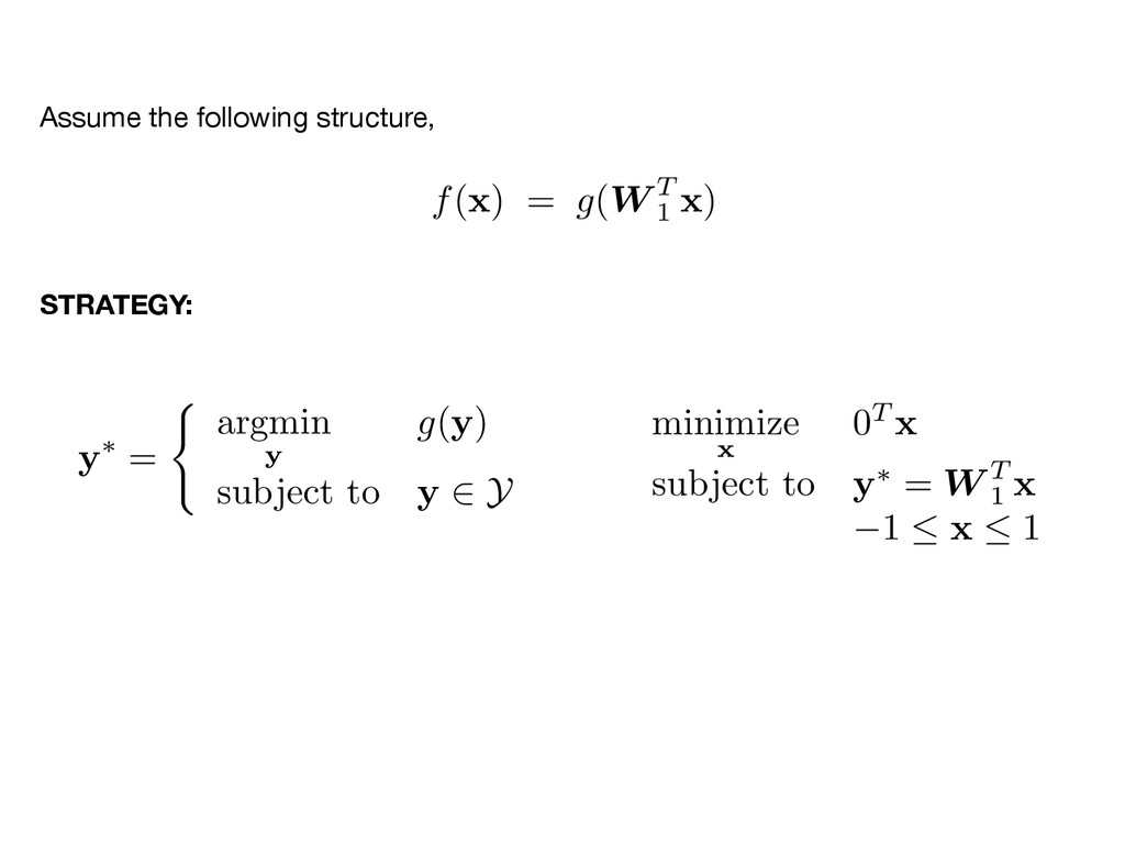 y⇤ = ( argmin y g ( y ) subject to y 2 Y Assume...