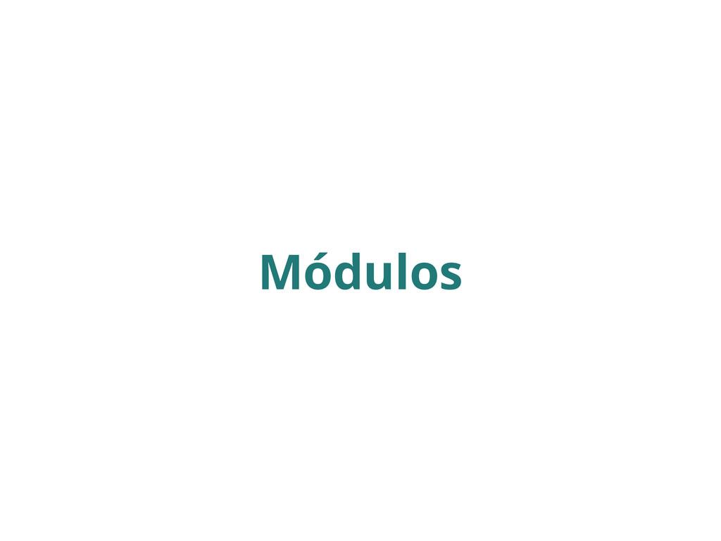 Módulos