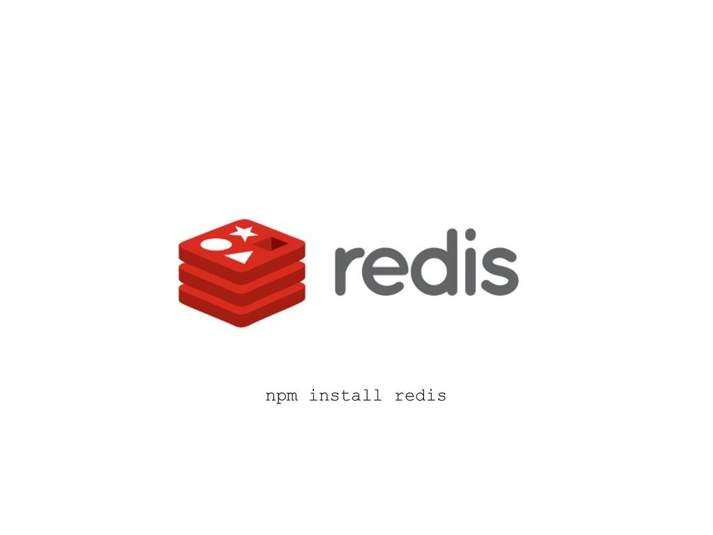 npm install redis