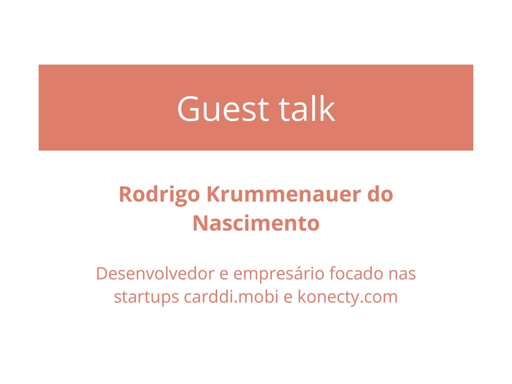 Guest talk Rodrigo Krummenauer do Nascimento De...