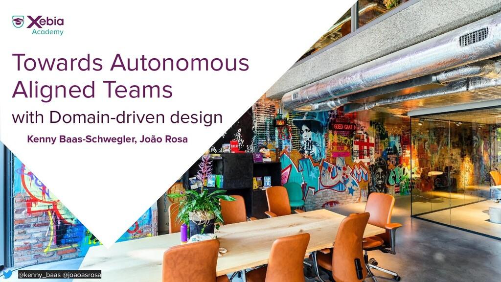 Towards Autonomous Aligned Teams with Domain-dr...
