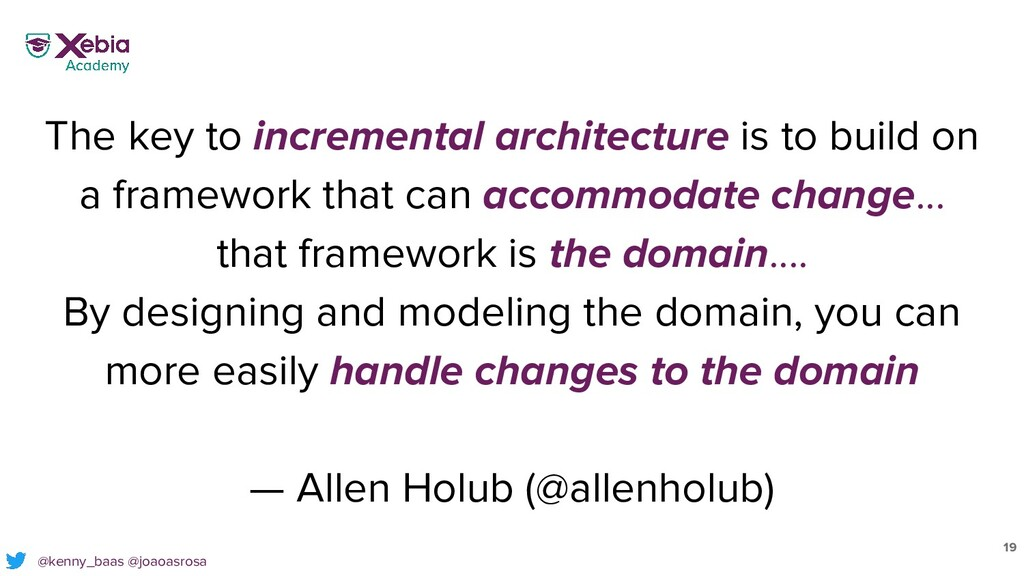19 The key to incremental architecture is to bu...