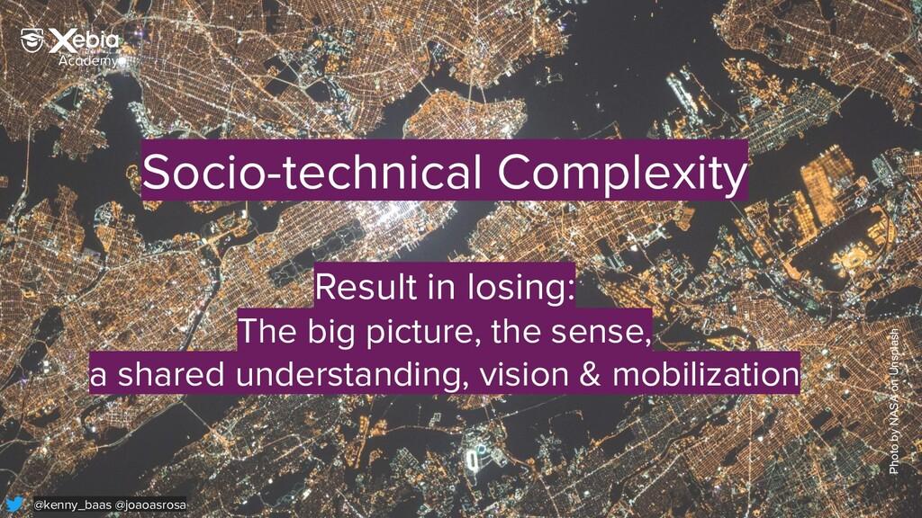 Socio-technical Complexity Result in losing: Th...