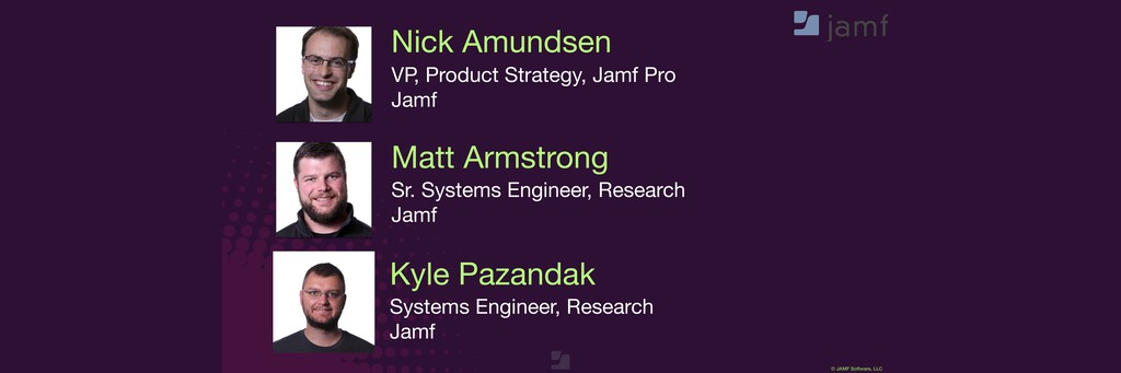 © JAMF Software, LLC Nick Amundsen VP, Product ...