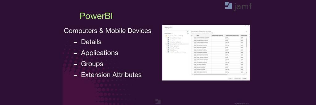 © JAMF Software, LLC PowerBI Computers & Mobile...