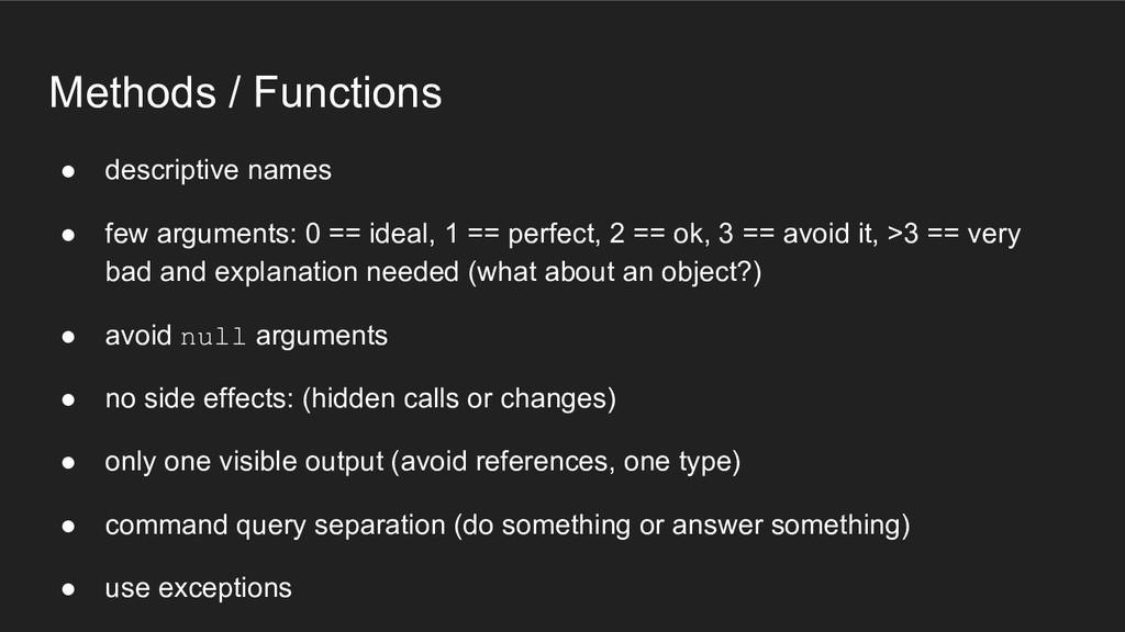 Methods / Functions ● descriptive names ● few a...