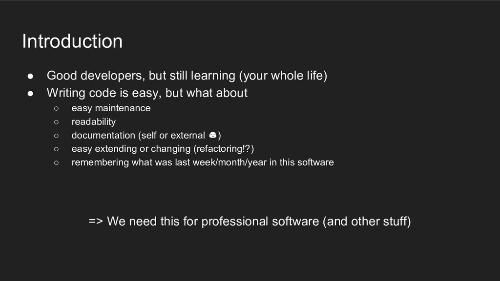 Introduction ● Good developers, but still learn...