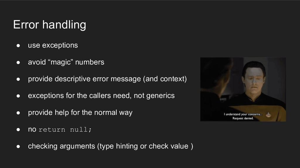 "Error handling ● use exceptions ● avoid ""magic""..."