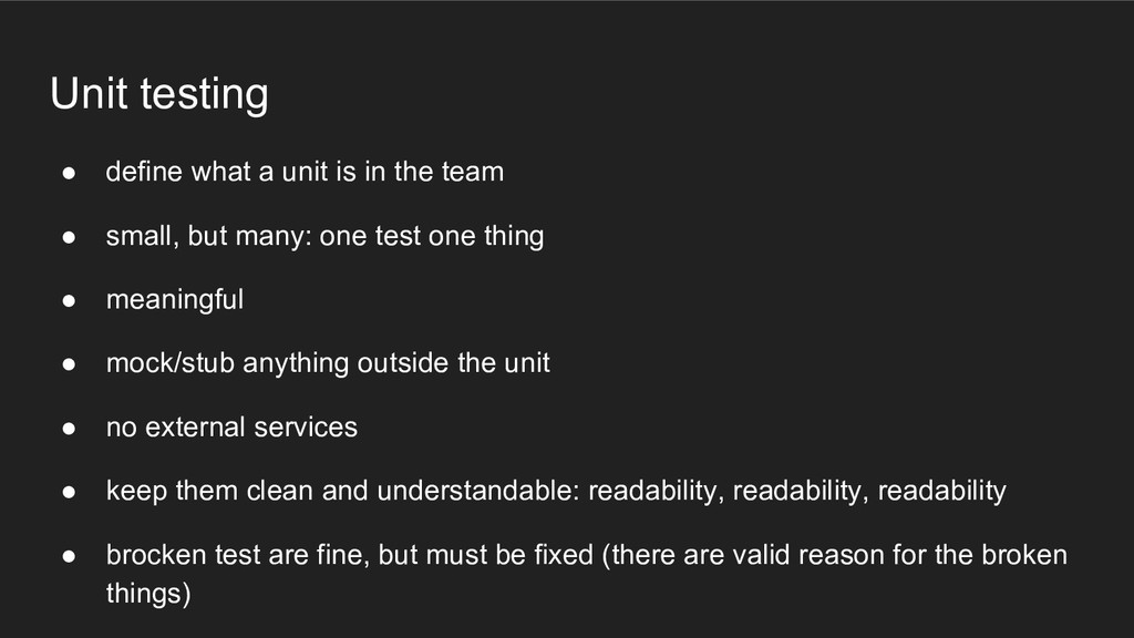 Unit testing ● define what a unit is in the tea...