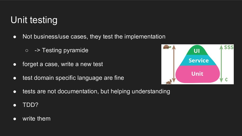 Unit testing ● Not business/use cases, they tes...