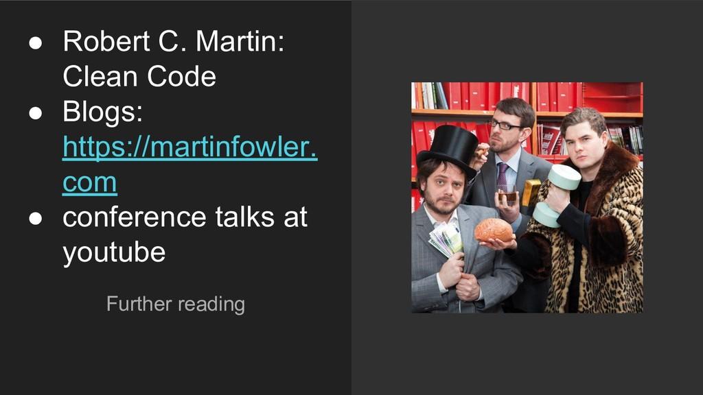 ● Robert C. Martin: Clean Code ● Blogs: https:/...