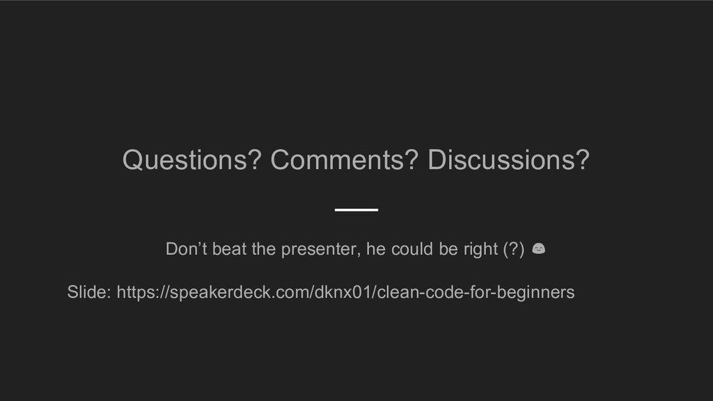 Questions? Comments? Discussions? Don't beat th...