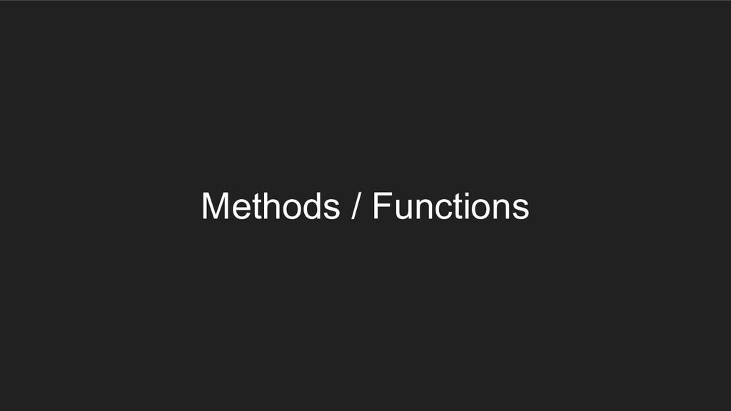 Methods / Functions