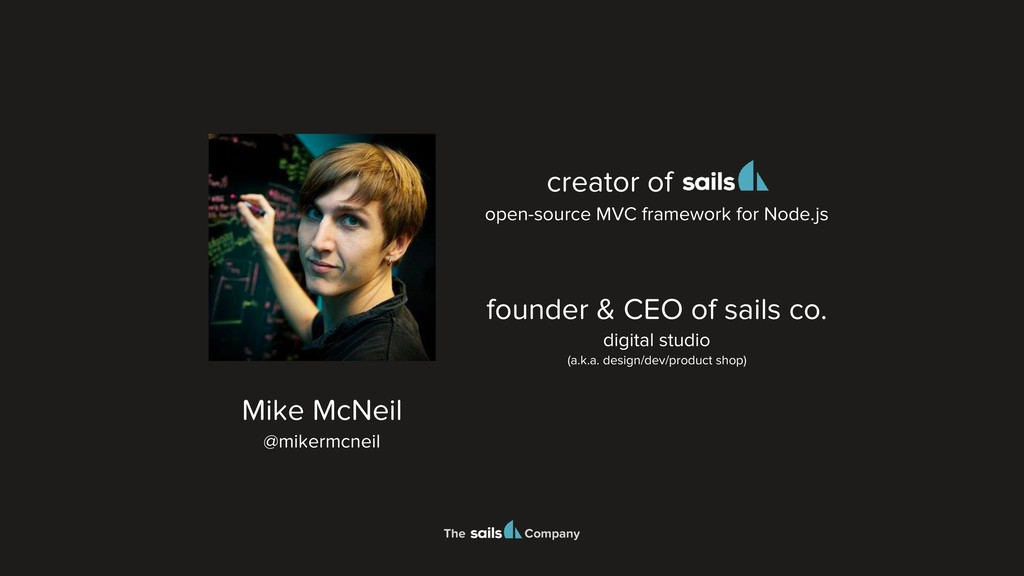 The Company Mike McNeil @mikermcneil founder & ...