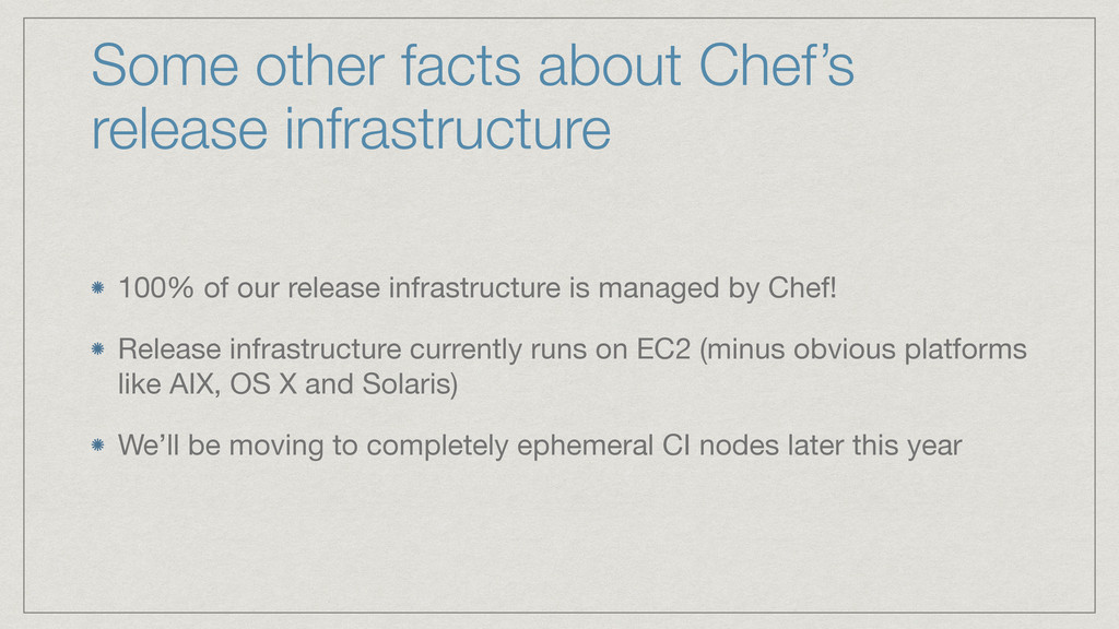 Some other facts about Chef's release infrastru...