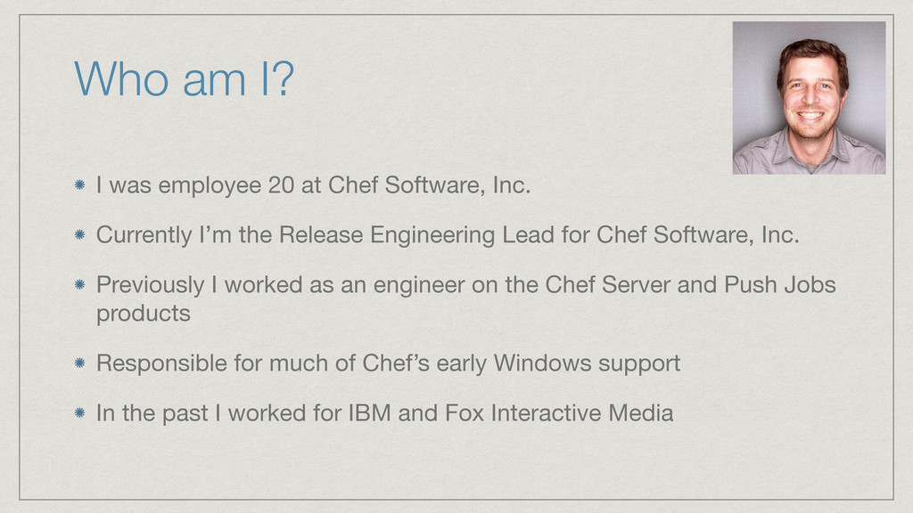 Who am I? I was employee 20 at Chef Software, I...