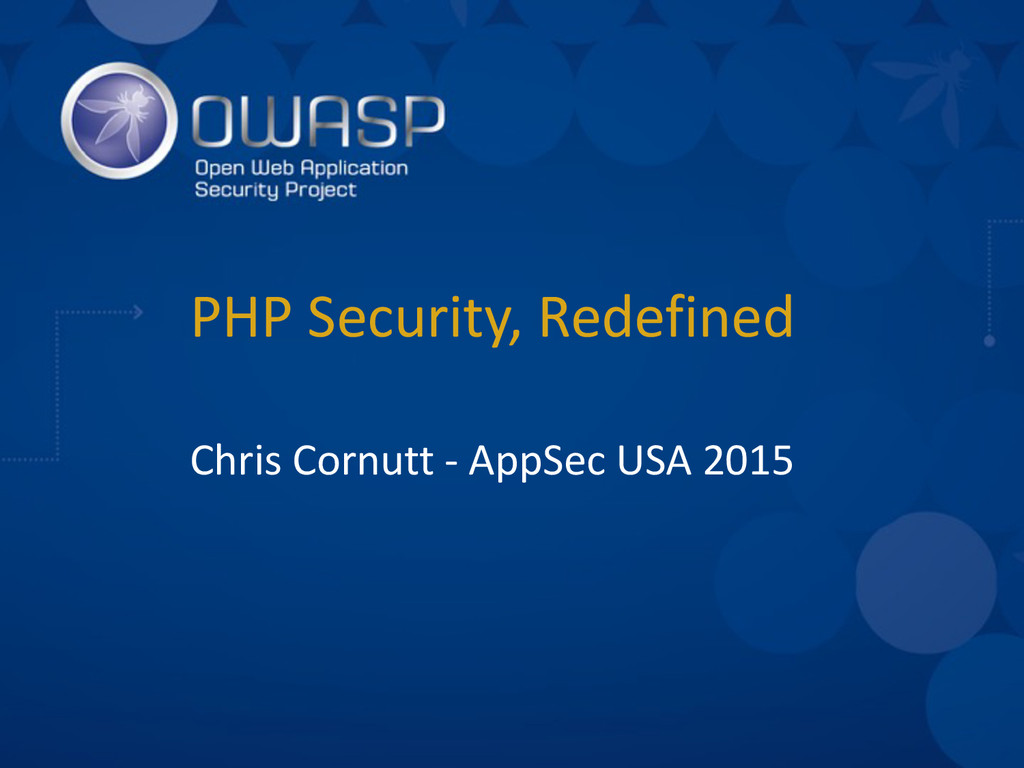 PHP Security, Redefined Chris Cornutt -‐ ...