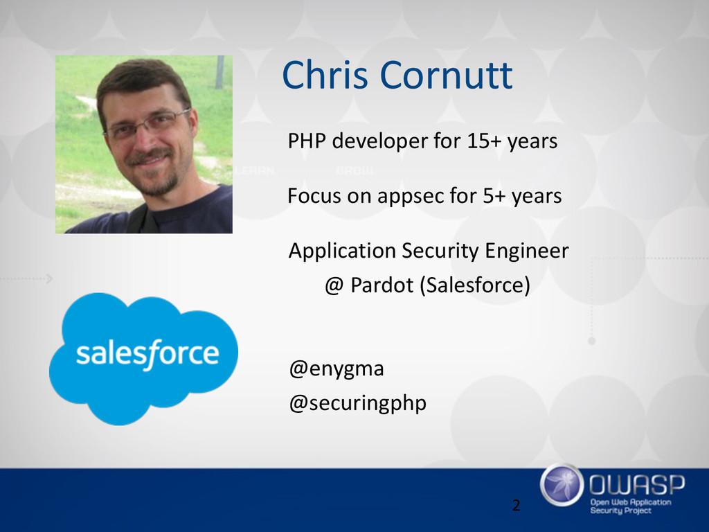 2 Chris Cornutt PHP developer for 15+ year...