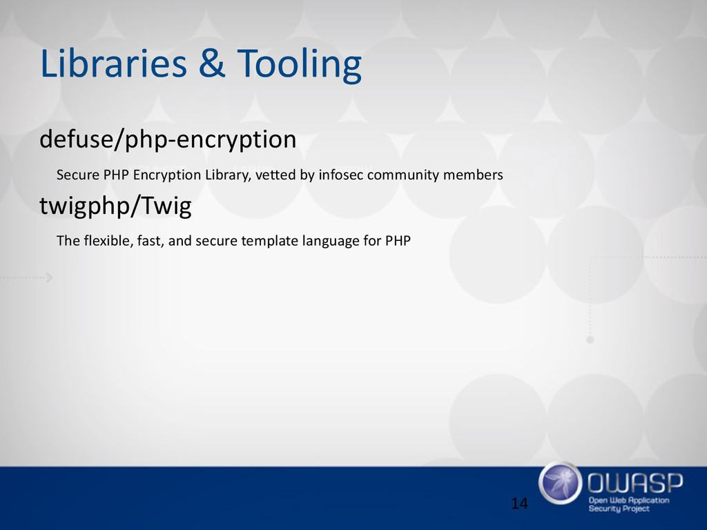 Libraries & Tooling defuse/php-‐encryption ...