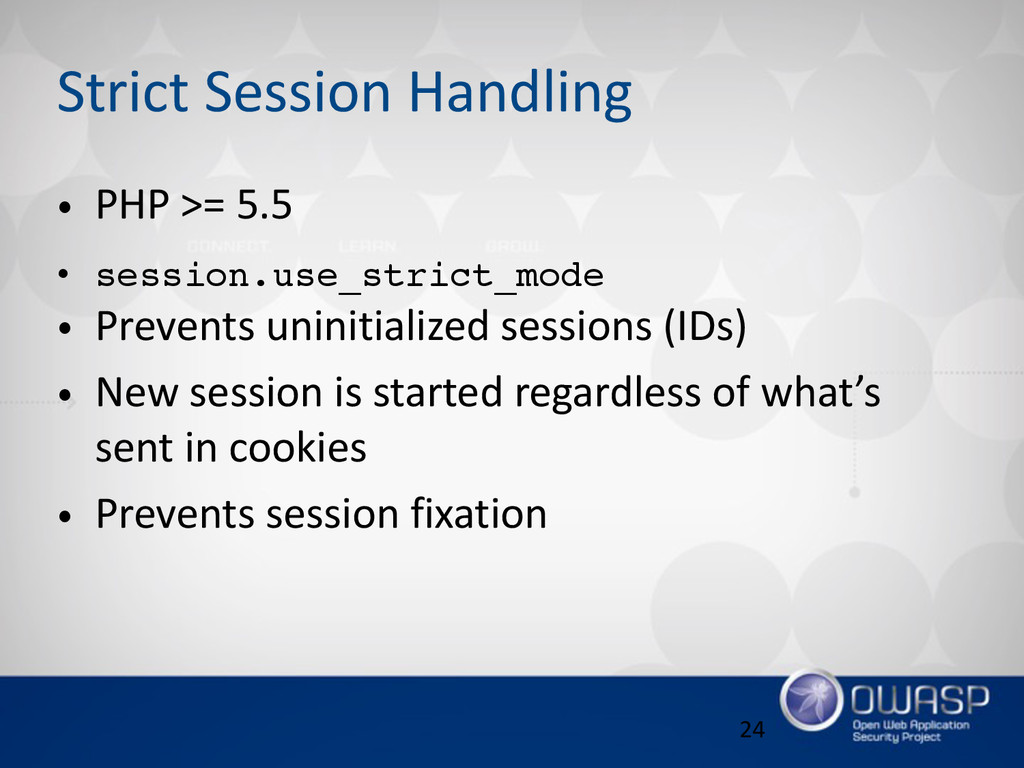Strict Session Handling • PHP >= 5.5  • se...