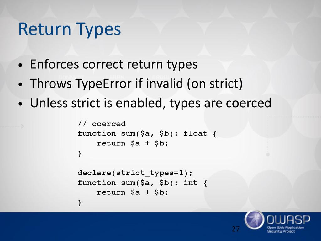 Return Types • Enforces correct return type...