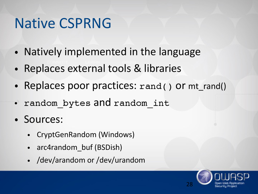 Native CSPRNG • Natively implemented in the...