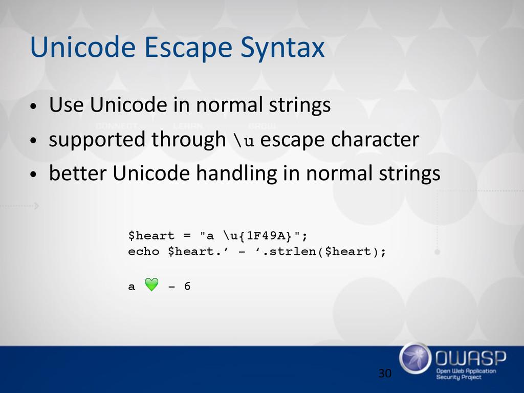 Unicode Escape Syntax • Use Unicode in nor...