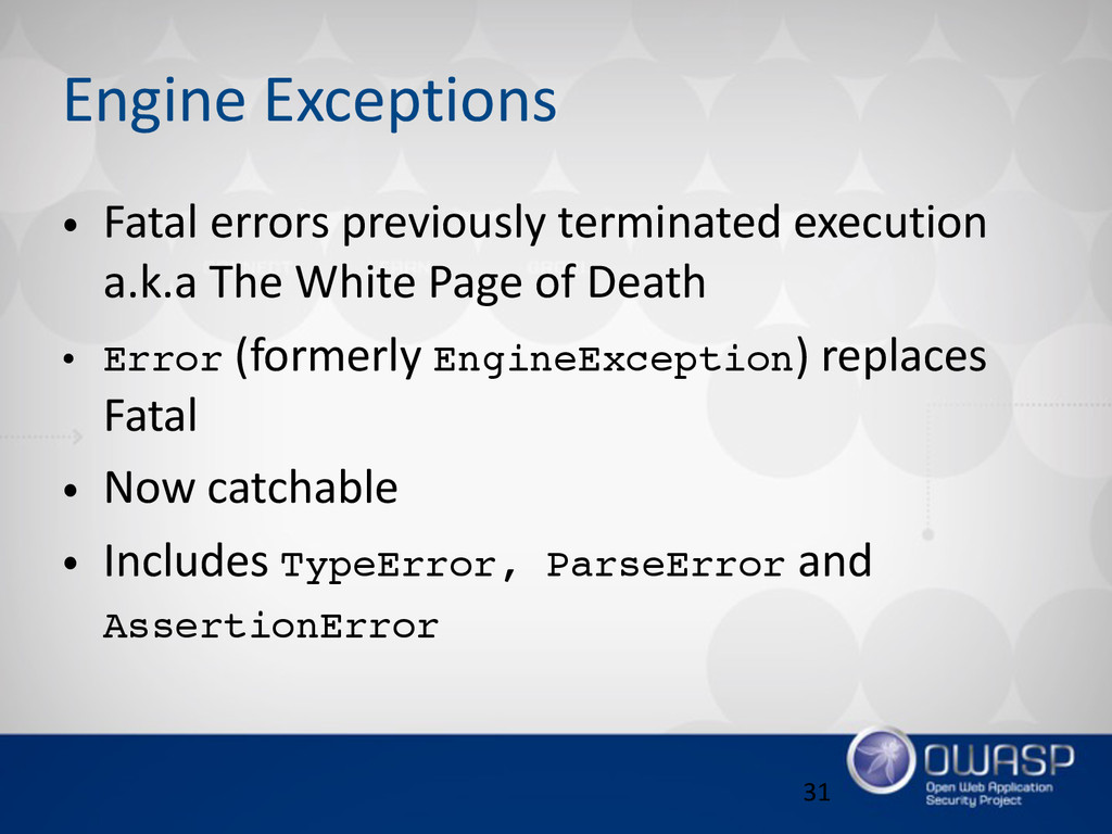 Engine Exceptions • Fatal errors previously ...
