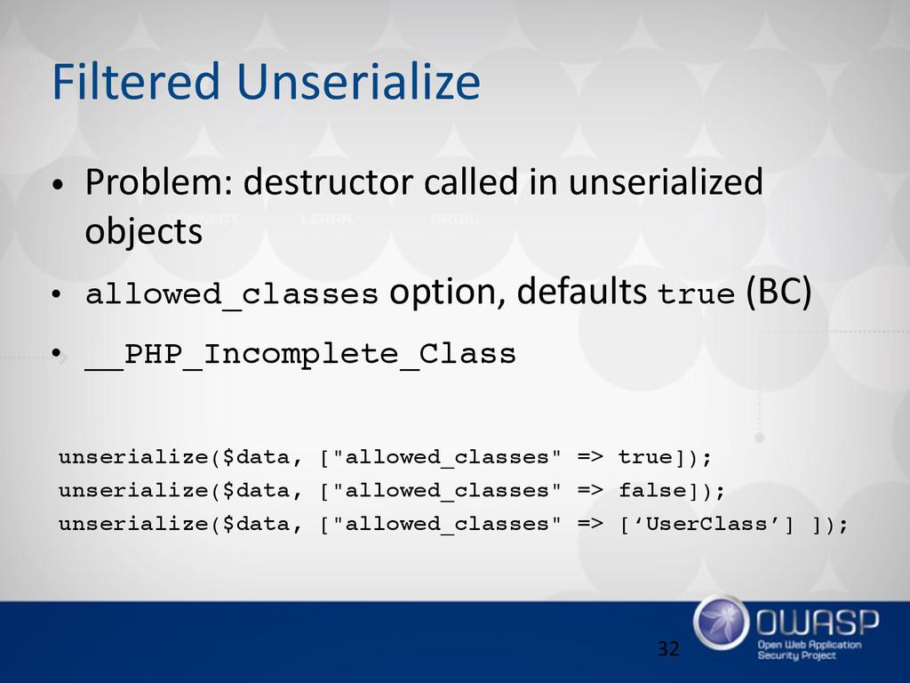 Filtered Unserialize • Problem: destructor c...
