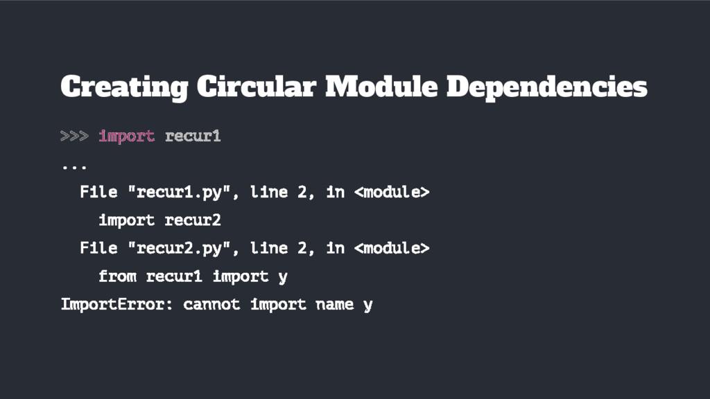 """>>> import recur1 ... File """"recur1.py"""", line 2,..."""