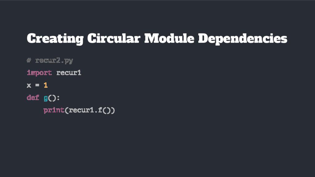 # recur2.py import recur1 x = 1 def g(): print(...