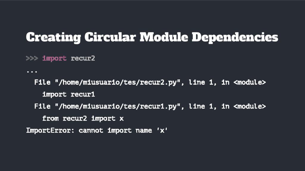 """>>> import recur2 ... File """"/home/miusuario/tes..."""