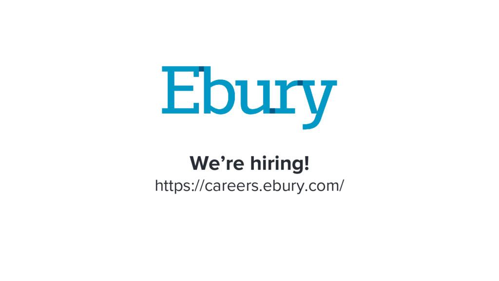 We're hiring! https://careers.ebury.com/