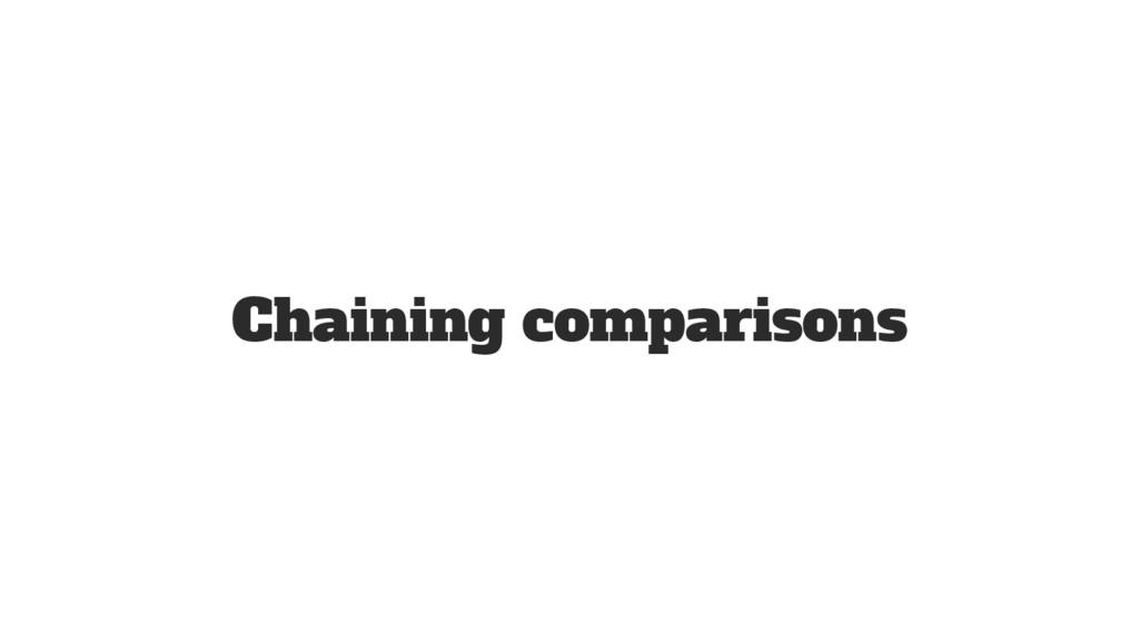 Chaining comparisons