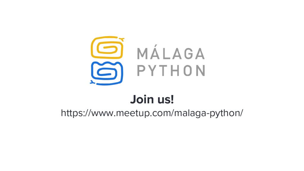 Join us! https://www.meetup.com/malaga-python/