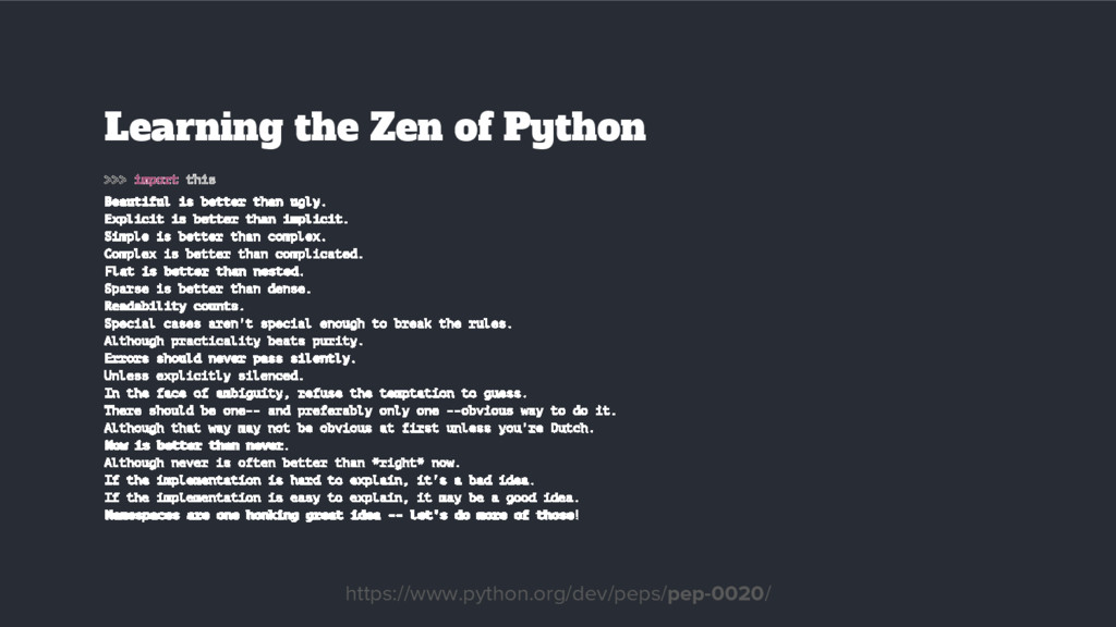 Learning the Zen of Python >>> import this Beau...