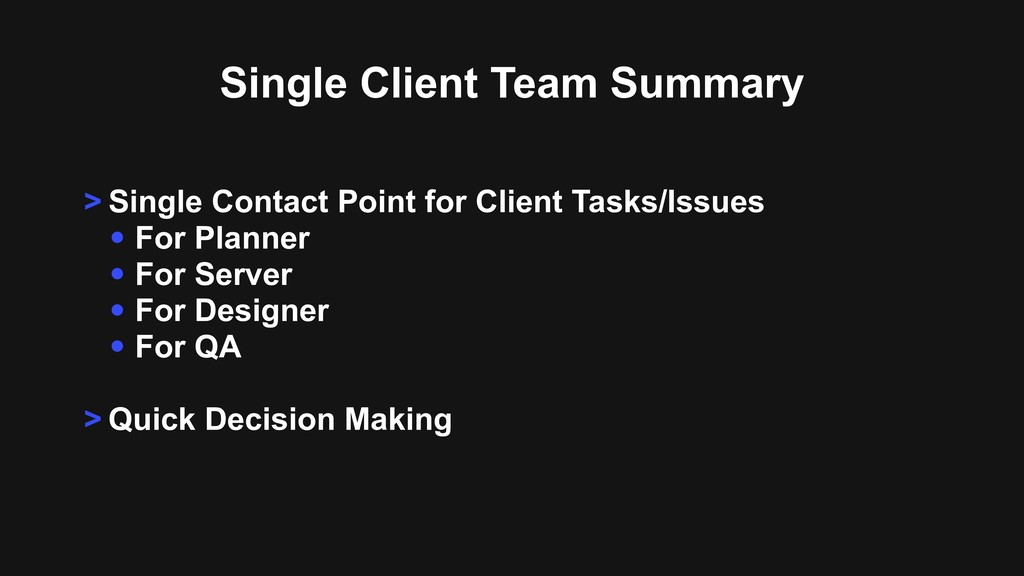 > Single Contact Point for Client Tasks/Issues ...