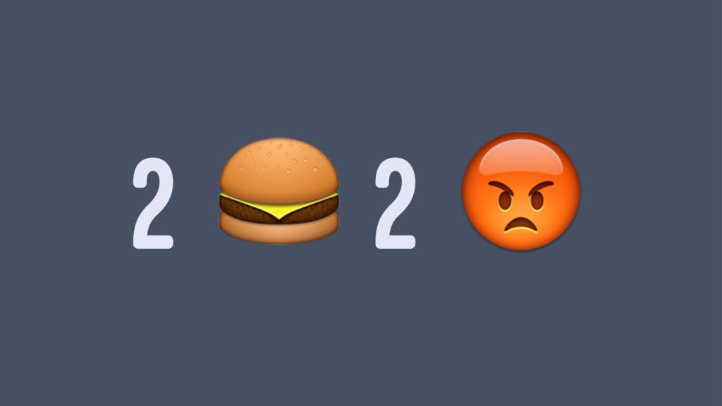"2 ! 2 """