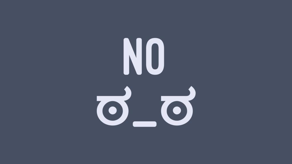 NO ಠ_ಠ